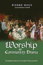 Worship as Community Drama