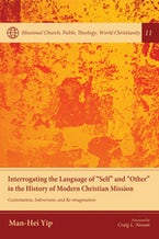 "Interrogating the Language of ""Self"" and ""Other"" in the History of Modern Christian Mission"