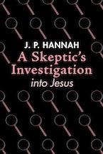 A Skeptic's Investigation into Jesus