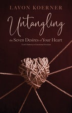 Untangling the Seven Desires of Your Heart