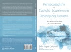 Pentecostalism and Catholic Ecumenism In Developing Nations