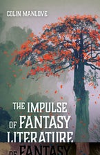 The Impulse of Fantasy Literature
