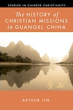 The History of Christian Missions in Guangxi, China