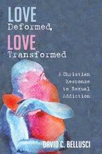 Love Deformed, Love Transformed