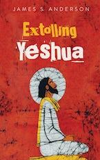 Extolling Yeshua