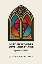 Lost in Wonder, Love, and Praise