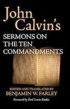 John Calvin's Sermons on the Ten Commandments