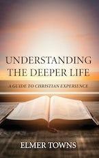 Understanding the Deeper Life