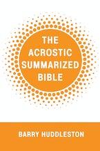 The Acrostic Summarized Bible