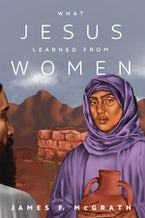 What Jesus Learned from Women