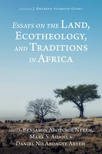 Essays on the Land, Ecotheology, and Traditions in Africa