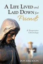 A Life Lived and Laid Down for Friends