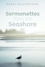 Sermonettes from the Seashore