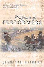Prophets as Performers