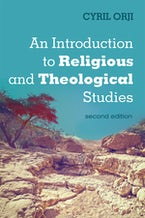 An Introduction to Religious and Theological Studies, Second Edition