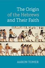 The Origin of the Hebrews and Their Faith