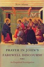 Prayer in John's Farewell Discourse
