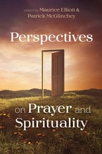 Perspectives on Prayer and Spirituality