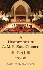A History of the A. M. E. Zion Church, Part 1