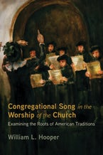 Congregational Song in the Worship of the Church