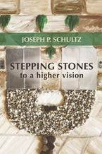 Stepping Stones to a Higher Vision