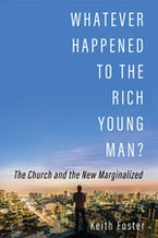 Whatever Happened to the Rich Young Man?