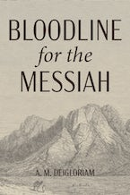 Bloodline for the Messiah