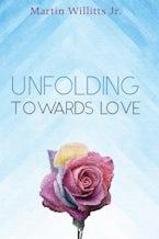 Unfolding Towards Love