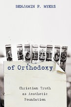 A Poetics of Orthodoxy