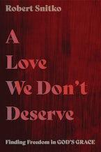 A Love We Don't Deserve