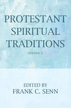 Protestant Spiritual Traditions, Volume Two