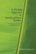 A Christian Approach to Interdisciplinary Studies