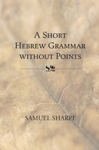 A Short Hebrew Grammar without Points