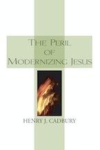 The Peril of Modernizing Jesus
