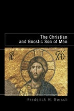The Christian and Gnostic Son of Man