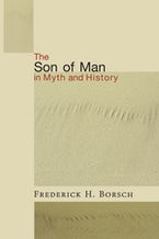 The Son of Man in Myth and History
