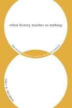 When History Teaches Us Nothing