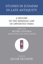A History of the Mishnaic Law of Appointed Times, Part 2