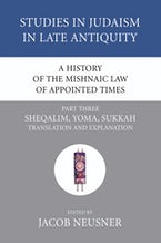 A History of the Mishnaic Law of Appointed Times, Part 3