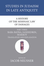 A History of the Mishnaic Law of Damages, Part 3