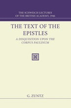 The Text of the Epistles: A Disquisition Upon the Corpus Paulinum