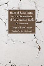 Hugh of Saint Victor on the Sacraments of the Christian Faith