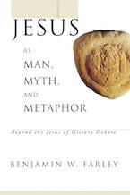 Jesus as Man, Myth, and Metaphor