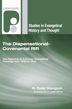 The Dispensational-Covenantal Rift