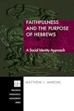 Faithfulness and the Purpose of Hebrews