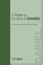 A Primer on the Book of Daniel