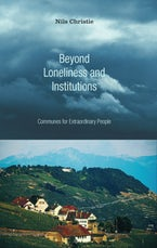 Beyond Loneliness and Institutions