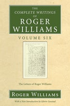 The Complete Writings of Roger Williams, Volume 6