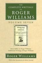 The Complete Writings of Roger Williams, Volume 7
