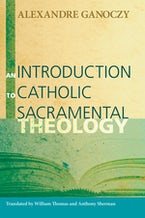 An Introduction to Catholic Sacramental Theology